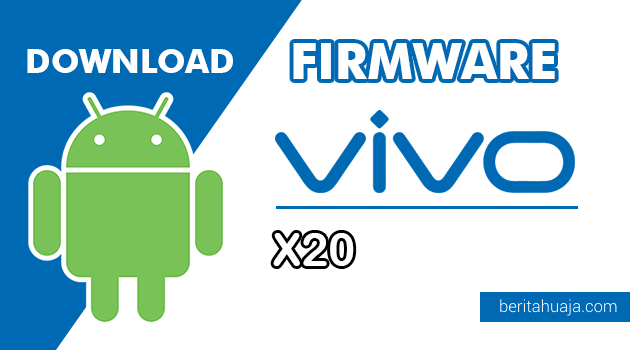 Download Firmware / Stock ROM Vivo X20 (PD1709F) All Version