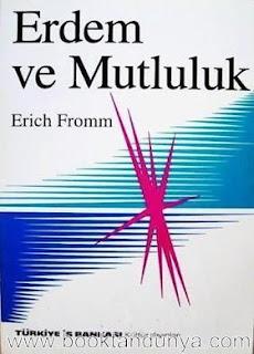 Erich Fromm - Erdem ve Mutluluk