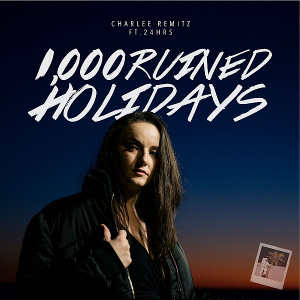 Charlee Remitz - 1,000 Ruined Holidays (feat. 24hrs) - Single  Cover