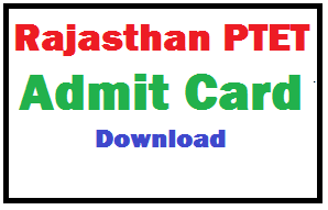 Rajasthan PTET Admit Card 2019 Download Hall Ticket