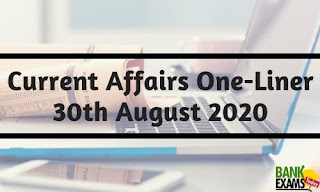 Current Affairs One-Liner: 30th August 2020