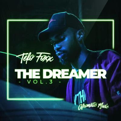 Tefo Foxx - The Dreamer Vol. 3 [EP]