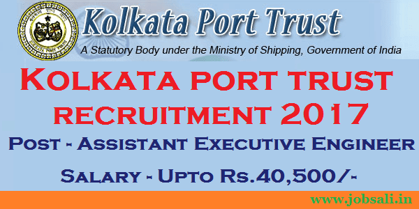 Kolkata Port Trust Executive Engineer vacancy, Contract basis jobs in west Bengal, Jobs in Kolkata