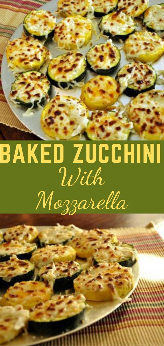Baked Zucchini with Mozzarella #zucchini #healthy