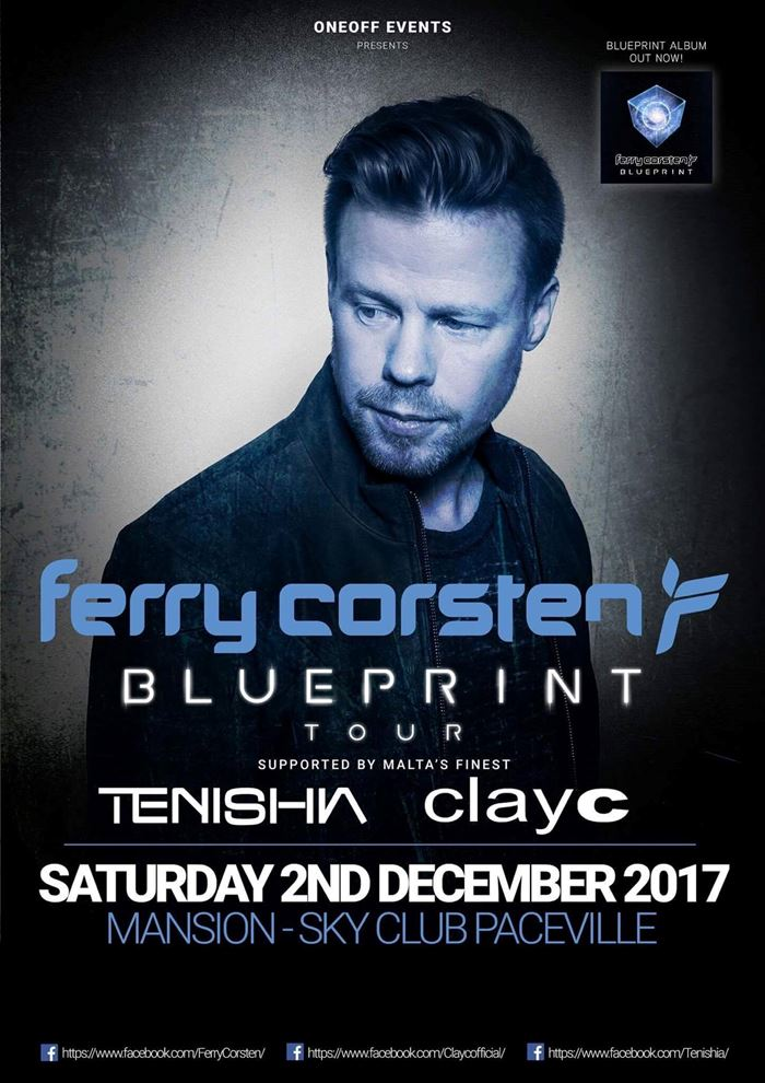 Ferry corsten blueprint album world tour malta find malta supporting djs clay c tenishia more early bird tickets 20 only 500 available entrance fee 25 vips 45 vip tables 300 per malvernweather Images
