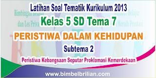 Soal Tematik Kelas 5 SD Tema 7 Subtema 2 Peristiwa Kebangsaan Seputar Proklamasi Kemerdekaan dan Kunci Jawaban