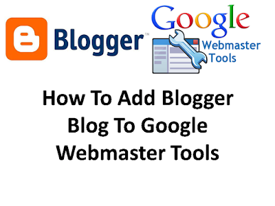 submit your blog on google webmaster, add your blogger blog on webmaster console