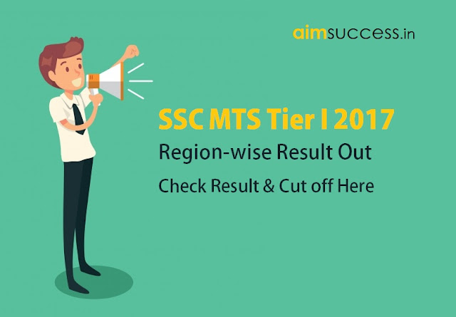 SSC MTS Tier I 2017 Result Out, Check Region-wise Result & Cut off!
