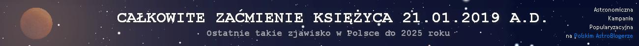 CAŁKOWITE ZAĆMIENIE KSIĘŻYCA 21.01.2019 A.D. - Piąte i ostatnie w tej dekadzie dla Polski - Czytaj główny tekst poradnikowy