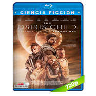 The Osiris Child (2016) BRRip 720p Audio Dual Latino-Ingles