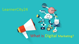 Let's Learn What is Digital Marketing?