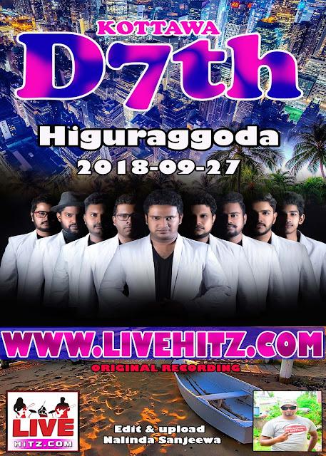 KOTTAWA D7th LIVE IN HIGURAKGODA 2018-09-27