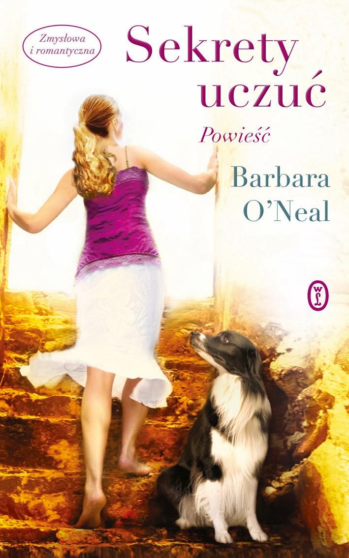 "Barbara O'Neal, ""Sekrety uczuć"""