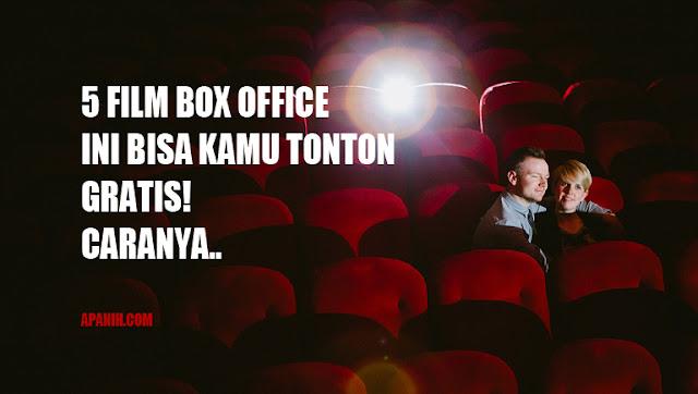 APANIH.COM 5 Film Box Office Ini Bisa Kamu Tonton Gratis! Caranya..