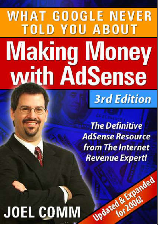 The AdSense Code What Google Never Told You About Making Money with AdSense third Edition | The Definitive adsense Resource From the internet Revenue experts By Joel Comm