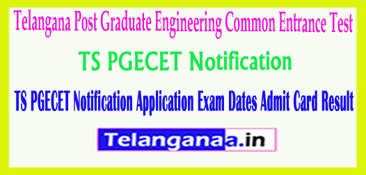 Telangana TS PGECET 2018 Notification Application Exam Dates Admit Card Result
