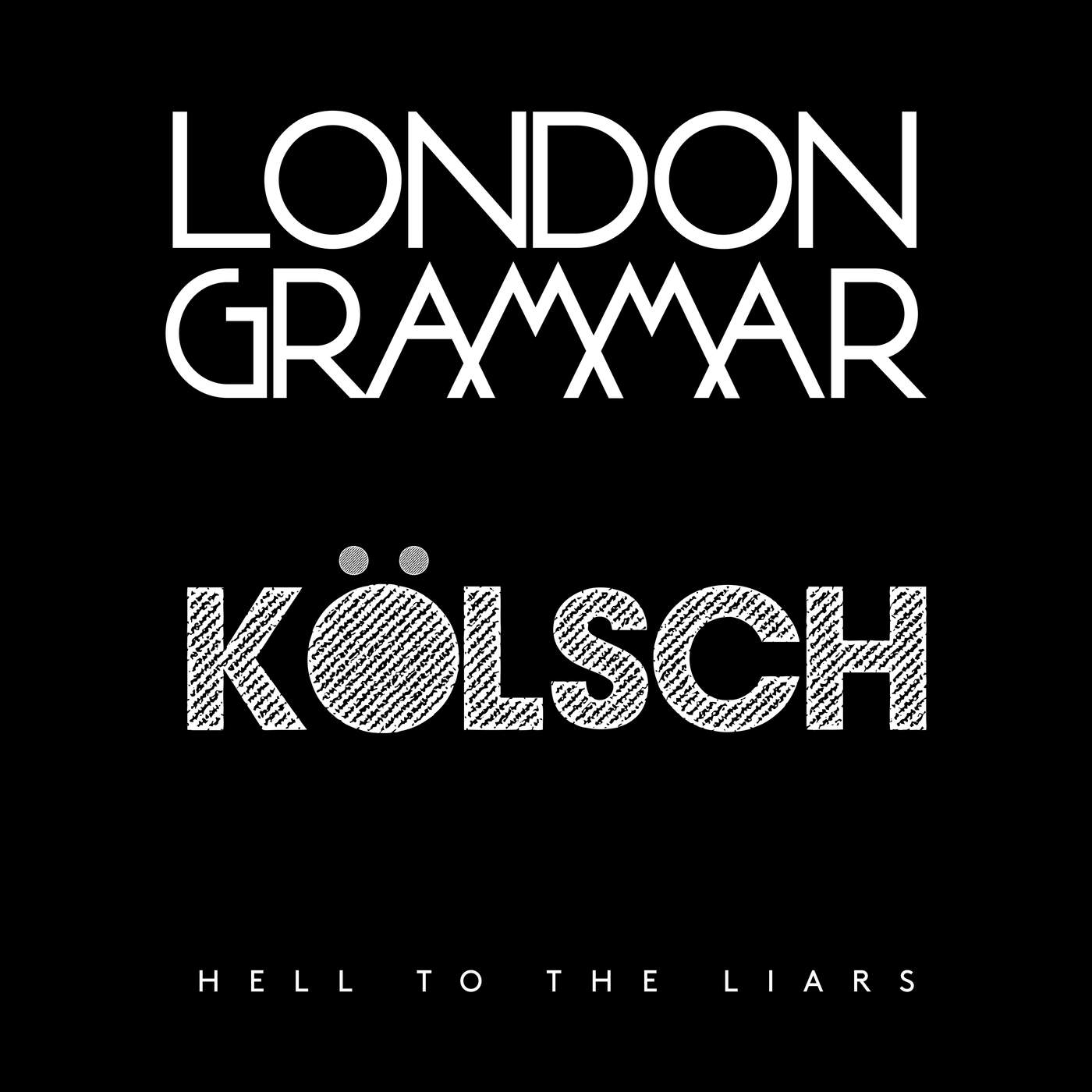 London Grammar - Hell To the Liars (Kölsch Remix) - EP