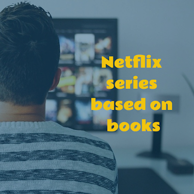 Netflix shows based on books