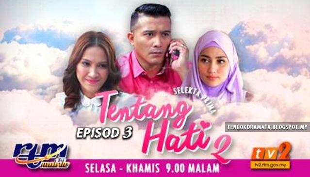 Drama Tentang Hati 2 – Episod 3