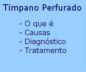 Tímpano perfurado causas sintomas tratamento