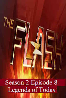 Download Flash Season 2 Episode 8 (Legends of Today)