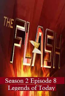 Download Flash Season 2 Episode 8 (Legends of Today)