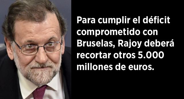 Bruselas recuerda a Rajoy que tendrá que recortar 5.000 millones