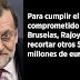 Bruselas recuerda a Rajoy que tendrá que recortar otros 5.000 millones
