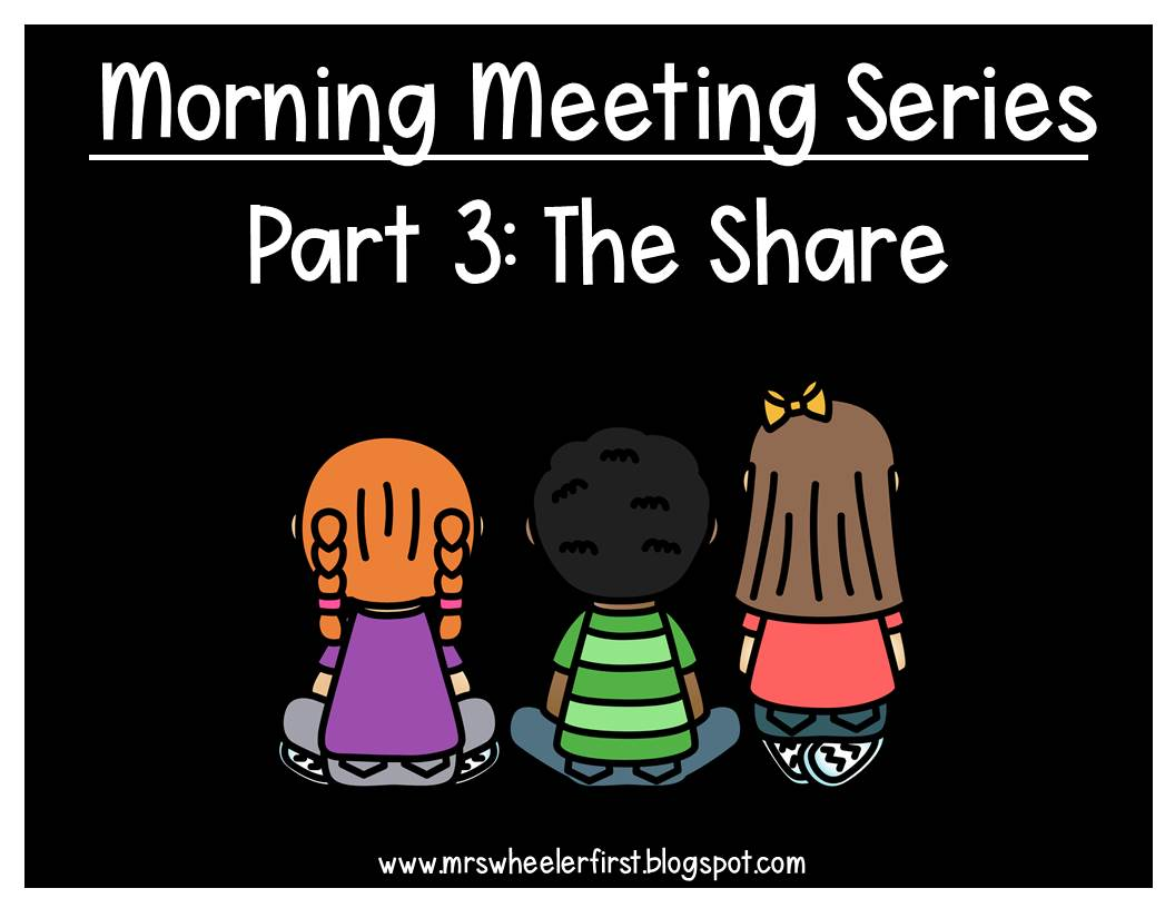 Mrs Wheelers First Grade Tidbits Blog Series Morning Meeting Sharing