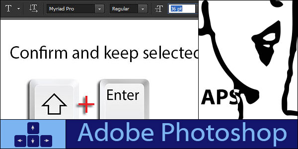 Confirm and keep selected in Adobe Photoshop