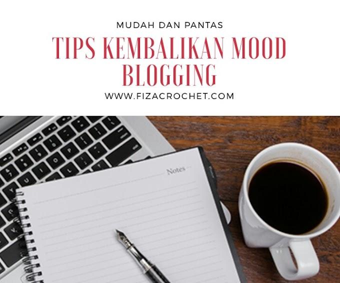 Tips kembalikan mood berblogging