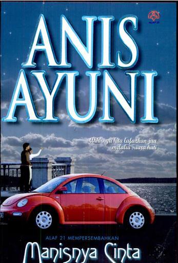 Novel Manisnya Cinta Karya Anis Ayuni Terbitan Alaf 21