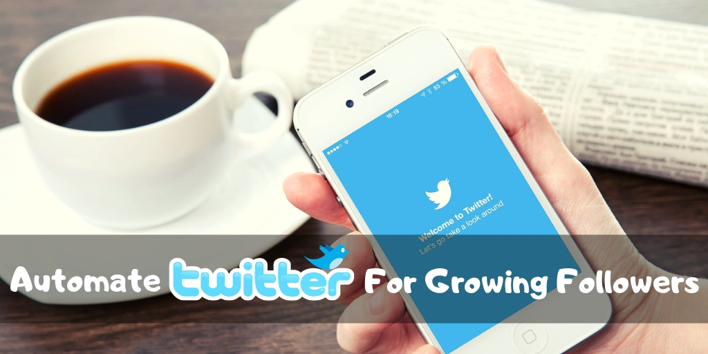 O4-Steps-To-Automate-Twitter-For-Growing-Followers