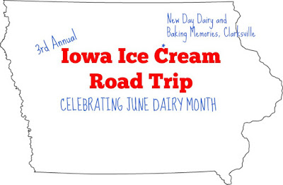 Iowa Ice Cream Road Trip - Celebrating June Dairy Month - New Day Dairy and Baking Memories in Clarksville