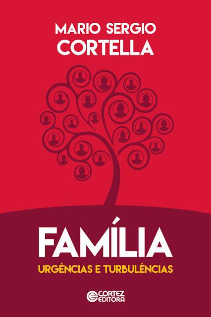 Família, urgências e turbulências - Mario Sergio Cortella