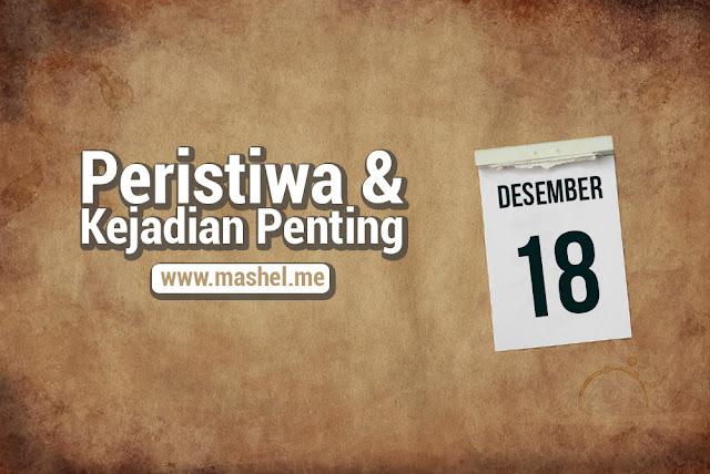 Peristiwa dan Kejadian Penting Tanggal 18 Desember