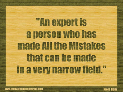 """Quotes About Success And Failure How To Fail Your Way To Success: """"An expert is a person who has made all the mistakes that can be made in a very narrow field."""" - Niels Bohr"""