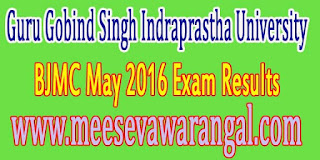 Guru Gobind Singh Indraprastha University BJMC May 2016 Exam Results
