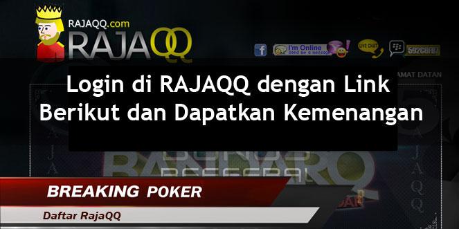 Login di RAJAQQ dengan Link Berikut dan Dapatkan Kemenangan