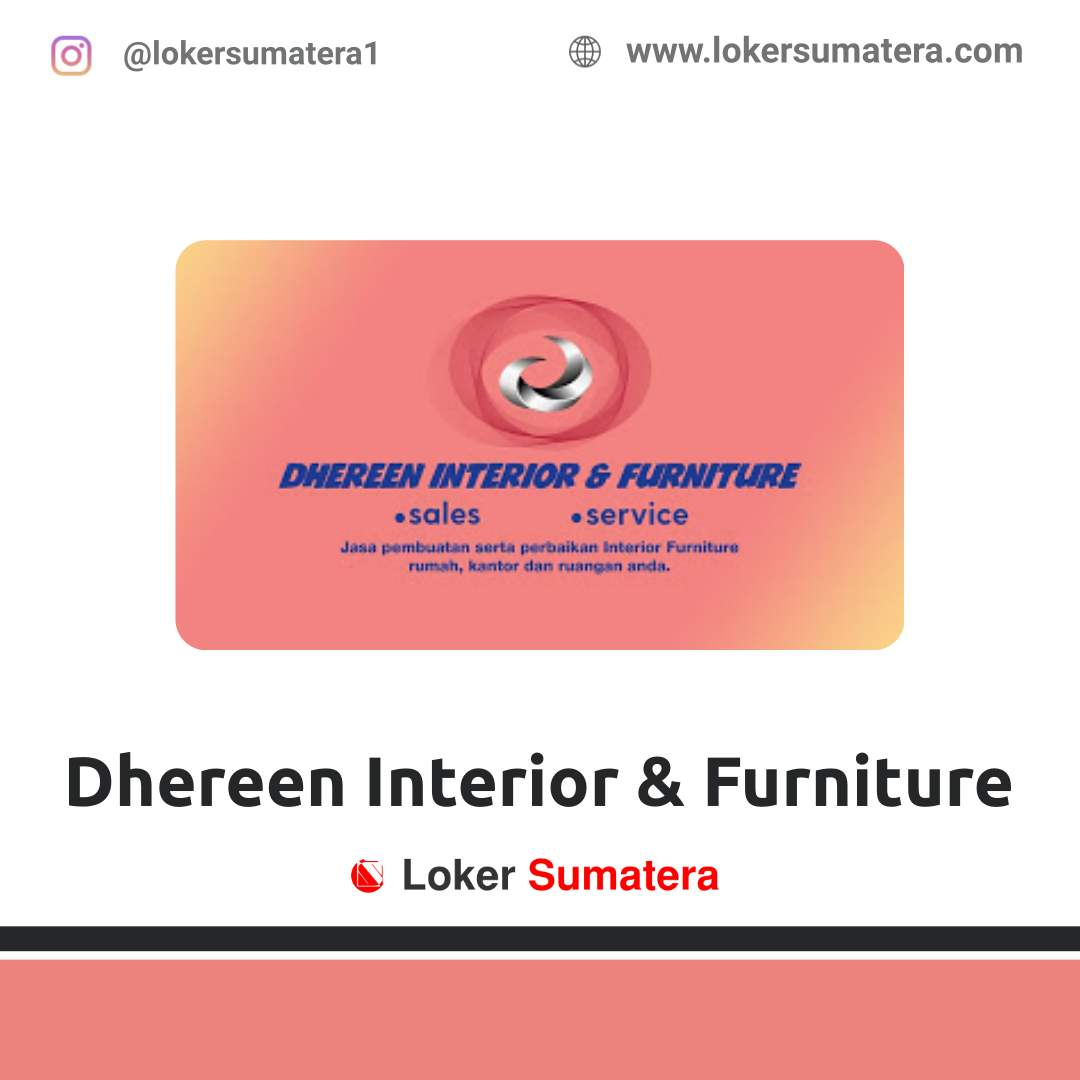 Lowongan Kerja Pekanbaru: Dhereen Interior & Furniture Agustus 2020