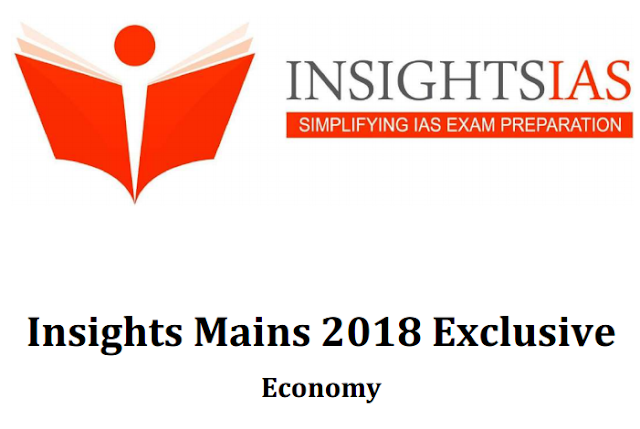 Insights 2018 Mains Exclusive Economy