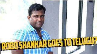 #RoboShankar Goes To Telugu?