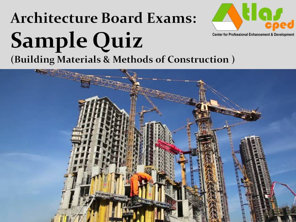 Here Is A Sample Quiz On Building Technology (Materials And Methods Of  Construction) Which Is Given In The Afternoon Session Of Day 1 Board  Examinations ...