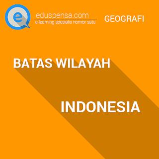Batas-Batas Wilayah Negara Indonesia Secara Lengkap