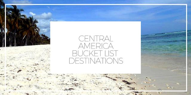 Central America bucket list destinations