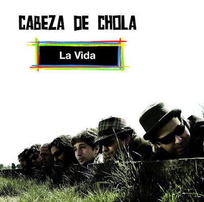 CABEZA DE CHOLA - La Vida (2011)