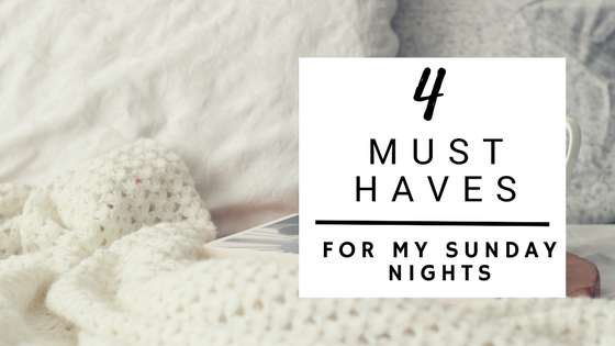 4 must haves for my sunday nights www.footnotesandfinds.com