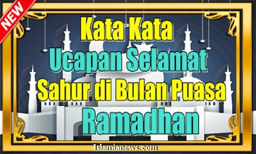 Kumpulan Ucapan Kata Indah Sahur Puasa Ramadhan Gokil Lucu