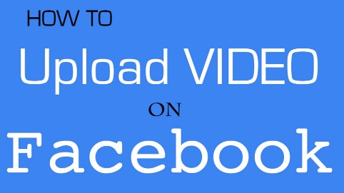 How to upload videos to facebook