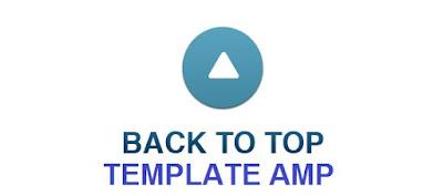 Tạo nút lên đầu trang cho blogspot AMP - Back to top for Blogspot AMP